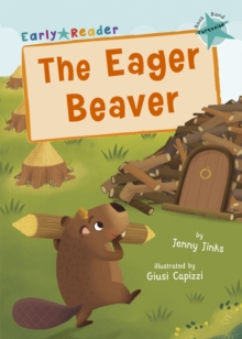 The Eager Beaver : (Turquoise Early Reader), Paperback / softback Book