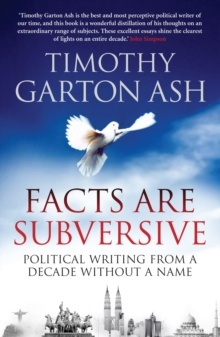 Facts are Subversive : Political Writing from a Decade without a Name, Paperback / softback Book
