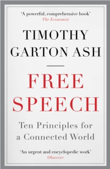 Free Speech : Ten Principles for a Connected World, Paperback / softback Book