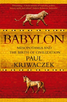 Babylon : Mesopotamia and the Birth of Civilization, Paperback Book
