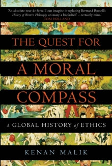 The Quest for a Moral Compass : A Global History of Ethics, Paperback / softback Book