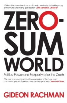 Zero-Sum World : Politics, Power and Prosperity After the Crash, Paperback / softback Book