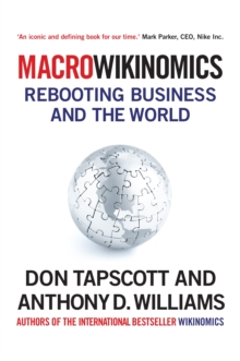 Macrowikinomics : Rebooting Business and the World, Paperback Book