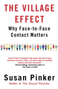 The Village Effect : Why Face-to-face Contact Matters, Paperback / softback Book