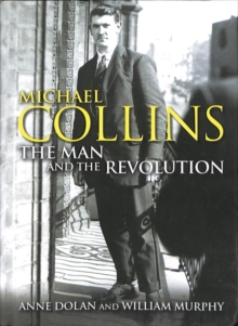 Michael Collins : The Man and the Revolution, Hardback Book