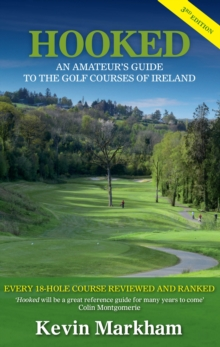 Hooked : An Amateur's Guide to the Golf Courses of Ireland, Paperback / softback Book