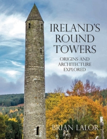 Ireland's Round Towers, Paperback Book