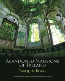 Abandoned Mansions of Ireland, Hardback Book