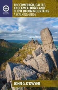 The Comeragh, Galtee, Knockmealdown & Slieve Bloom Mountains : A Walking Guide, Paperback / softback Book