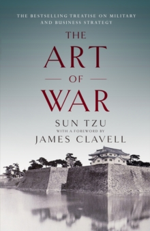 The Art of War : The Bestselling Treatise on Military & Business Strategy, with a Foreword by James Clavell, EPUB eBook