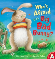 Who's Afraid of the Big Bad Bunny?, Paperback Book