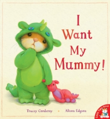 I Want My Mummy!, Paperback Book