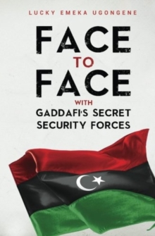 Face to Face With Gaddafi's Secret Security Forces, Paperback Book