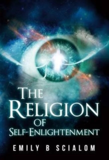 The Religion of Self-Enlightenment, Paperback Book