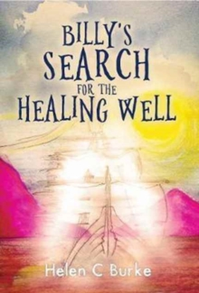 Billy's Search for the Healing Well, Paperback Book