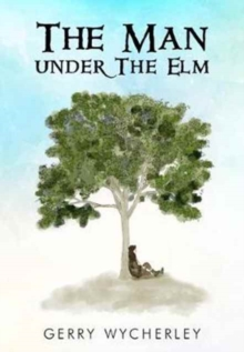 The Man Under the Elm, Paperback Book