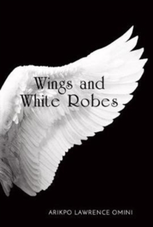 Wings and White Robes, Paperback Book