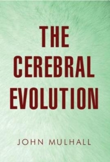 The Cerebral Evolution, Paperback / softback Book