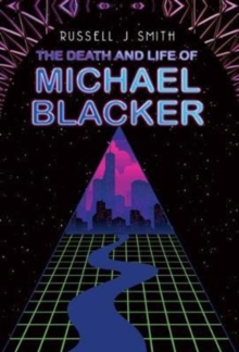 The Death and Life of Michael Blacker, Paperback Book