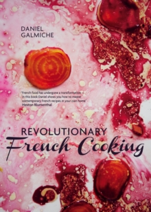Revolutionary French Cooking, Hardback Book
