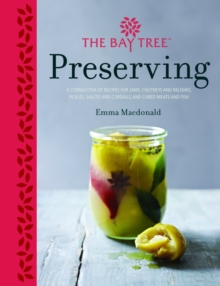 Bay Tree Book of Preserving: Over 100 recipes for jams, chutneys and, Hardback Book