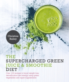 The Supercharged Green Juice & Smoothie Diet, Paperback Book