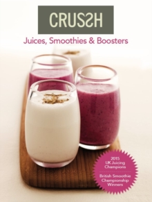 Crussh: Juices, Smoothies and Boosters, Paperback / softback Book
