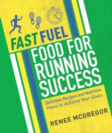 Fast Fuel: Food For Running Success, Paperback Book