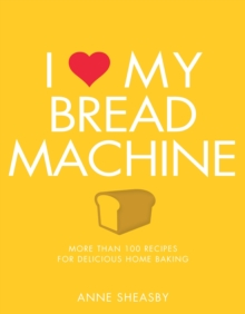 I Love My Bread Machine, Paperback / softback Book