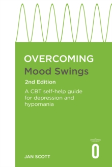 Overcoming Mood Swings : A self-help guide using cognitive behavioural techniques, Paperback Book