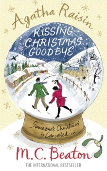 Agatha Raisin and Kissing Christmas Goodbye, Paperback Book
