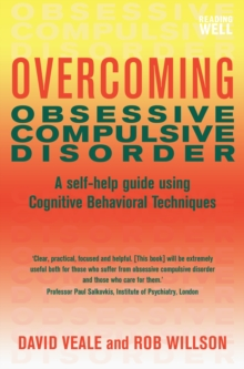Overcoming Obsessive Compulsive Disorder : A self-help guide using cognitive behavioural techniques, EPUB eBook