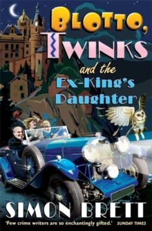 Blotto, Twinks and the Ex-King's Daughter : a hair-raising adventure introducing the fabulous brother and sister sleuthing duo, Paperback Book