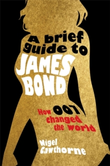 A Brief Guide to James Bond, Paperback / softback Book