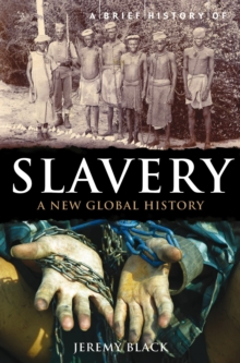 A Brief History of Slavery : A New Global History, EPUB eBook