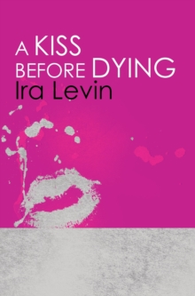 A Kiss Before Dying : Introduction by Chelsea Cain, EPUB eBook