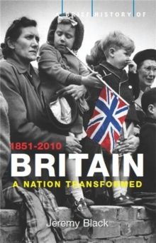 A Brief History of Britain 1851-2010 : A Nation Transformed, EPUB eBook