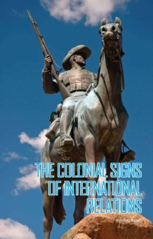 The Colonial Signs of International Relations, Paperback Book