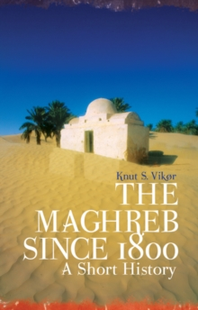The Maghreb Since 1800 : A Short History, Paperback Book