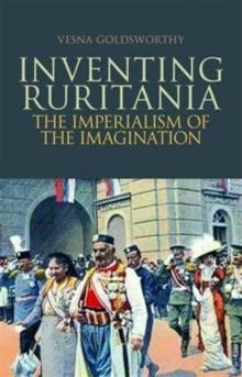 Inventing Ruritania : The Imperialism of the Imagination, Paperback / softback Book
