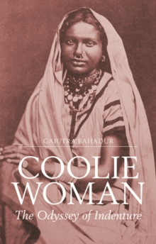 Coolie Woman : The Odyssey of Indenture, Hardback Book