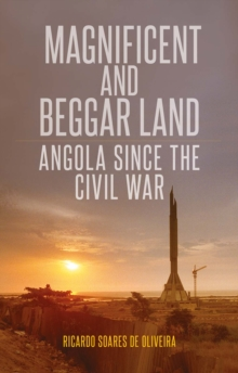 Magnificent and Beggar Land : Angola Since the Civil War, Paperback Book