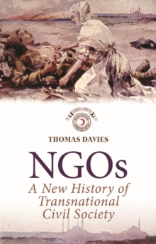 NGOs : A New History of Transnational Civil Society, Paperback / softback Book