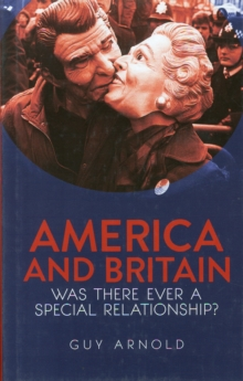 America and Britain : Was There Ever A Special Relationship?, Hardback Book