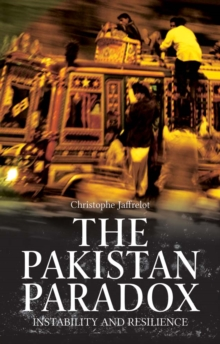 The Pakistan Paradox : Instability and Resilience, Paperback / softback Book