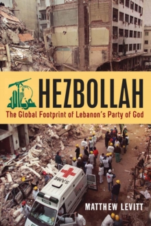 Hezbollah : The Global Footprint of Lebanon's Party of God, Hardback Book