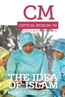 Critical Muslim 2 : The Idea of Islam, PDF eBook