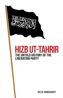 Hizb-ut-Tahrir : The Untold History of the Liberation Party, Hardback Book