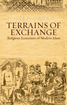 Terrains of Exchange : Religious Economies of Global Islam, Hardback Book