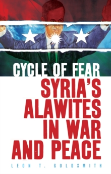 Cycle of Fear : Syria's Alawites in War and Peace, Hardback Book